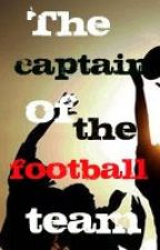 The Captin Of The Football Team by writergurl95