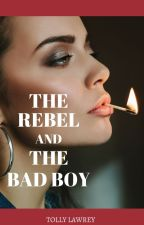 The Rebel and the Bad Boy. (Ongoing) by Iylexx