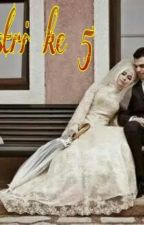 istri ke 5 by Mylinavanila