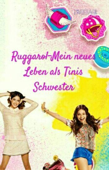 Ruggarol-Mein neues Leben als Tinis Schwester