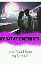 My Love Enemies Season 2 by SekarLestari5