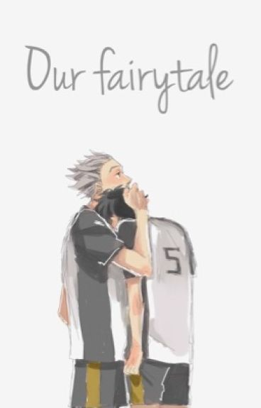 Our fairytale ~BokuAka~ {Please read the updated version}