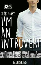 Dear Diary, I'm An Introvert  by tylerurie