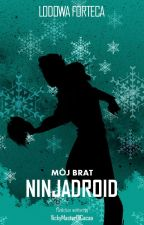 Ninjago: Mój brat ninjadroid by VickyMasterOfKakao