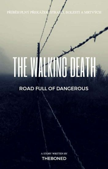 The walking dead: Road Full Of Dangerous