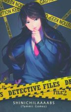 DETECTIVE FILES. File 2 (Completed) by ShinichiLaaaabs
