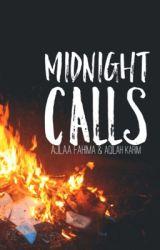 Midnight Calls || Part 1 by _aqilahkarim