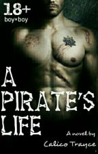 A Pirate's Life (BoyxBoy) by Calico_Trayce