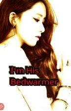 I'm His Bedwarmer by Exo_Saranghaja21