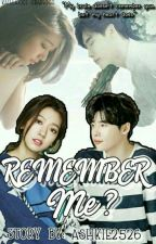 Remember Me? (wattys2017) by Ashkie2526