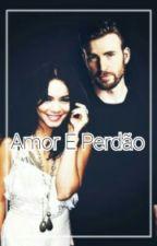 Amor E Perdão  by FranPraxedes92