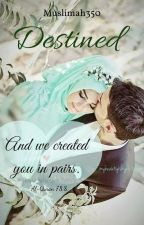 Destined by Muslimah350