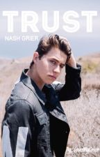 Trust (Nash Grier) - Sequel by LoveMyGrier