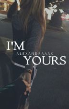 i'm yours (m.e) by alexandraaax