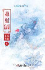 Đức Phật và Nàng: Hoa sen xanh ( Full) _Chương Xuân Di_ by NgocNhi1026