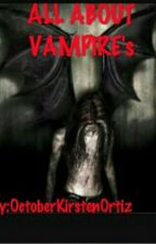 ALL ABOUT VAMPIRE's by LadySuhnerii