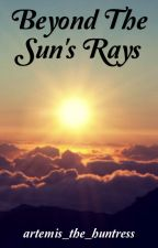 Beyond the Sun's Rays by artemis_the_huntress