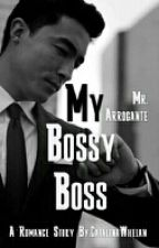 {SLOW UPDATE} My Bossy Boss, Mr. Arrogante by CatalinaWhelan