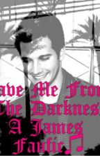 Save Me From the Darkness (James Maslow fanfic) by AmberLinsey
