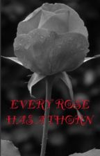 Every Rose Has A Thorn by HollyCollett3