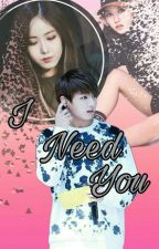 I Need You♡ [ COMPLETE ] by -sxxkirxh-