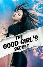 The Good Girl's Secret by NeverSayAlie