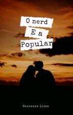 O Nerd E A Popular by Marry_Kawaii