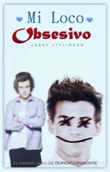 Mi Loco Obsesivo /Larry stylinson