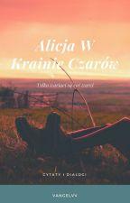 Cytaty Alicja W Krainie Czarów by bookshunterxo