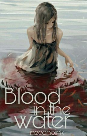 Blood in the Water by NEEonPink