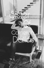 Sister of cameron dallas by Thegriergirl