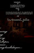 Mga Kwento Ng Kababalaghan by twinsoul_julis