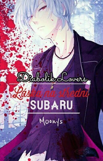 DiabolikLovers-Láska na střední•Subaru [POZASTAVENO]