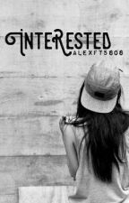 Interested  by Alexft5sos