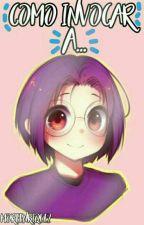 Como Invocar A ____ (Anime) by MoreEnriquez