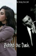 Behind the Dark (Lauren/You)  On Hold by Simply_from_Hell