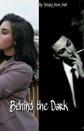 Behind the Dark (Lauren/You)  On Hold