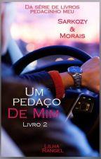 UM PEDAÇO DE MIM by MarliaRangel