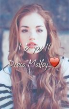 You & I// Draco Malfoy ❤️ by GracePotter1