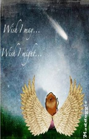 Wish I may...Wish I might... by maddoggie