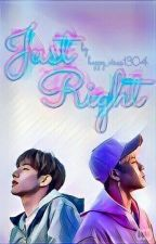 Just Right by happy_virus1304
