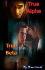 True Alpha, True Beta [Sciam, boyxboy, teenwolf fanfiction] #Wattys2016 by BambinoIl