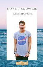 Do you know me? |c.h| by Paris_Hawkins