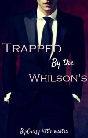 Trapped By The Whilson's by Crazy-little-writer