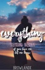 Everything || Taylor Caniff [COMPLETATA] by browlandx