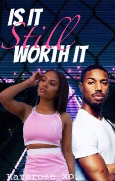 Is It Still Worth It (Book Two)