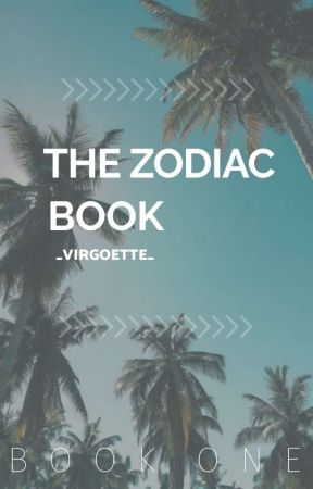 Zodiac Signs Facts (Completed)  by girlyyteen