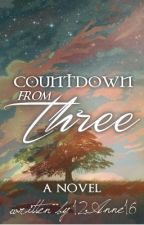Countdown from Three by 12Anne16
