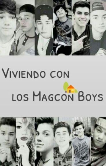 Viviendo con los magcon boys