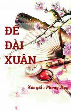 Đế Đài Xuân - Phong Duy by lactieuvu